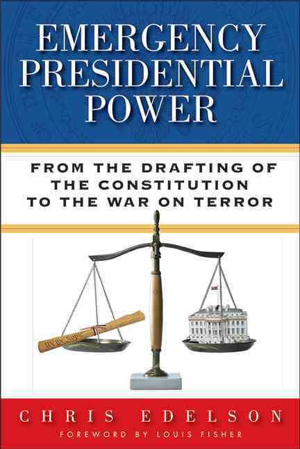 Emergency Presidential Power By Edelson, Chris/ Fisher, Louis (FRW)