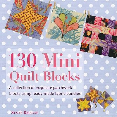 130 Mini Quilt Blocks By Briscoe, Susan